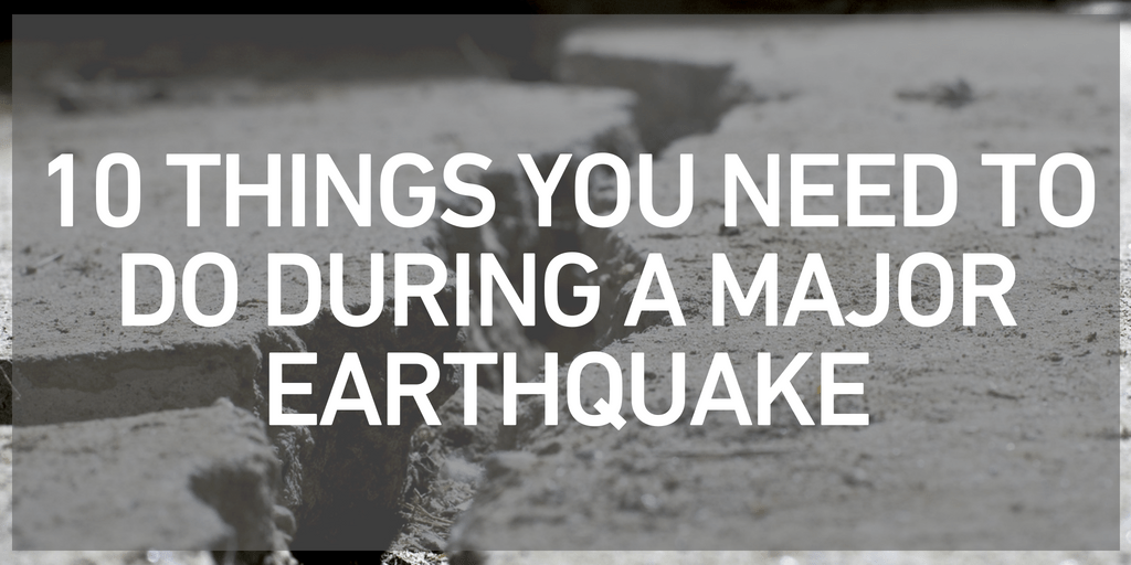 24822105d839db 10 Things You Need to Do During a Major Earthquake