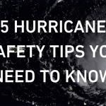 5 Hurricane Safety Tips You Need to Know