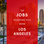 Jobs in Los Angeles that Require ACLS Certification