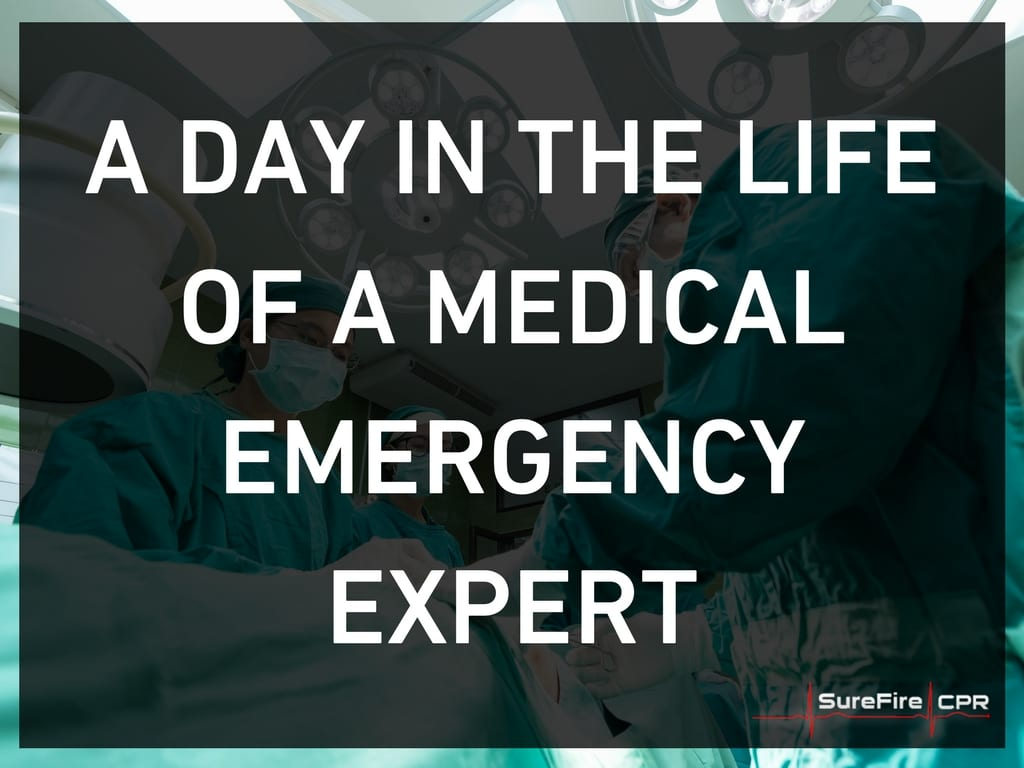 A day in the life of a medical emergency expert surefire cpr a day in the life of a medical emergency expert xflitez Images