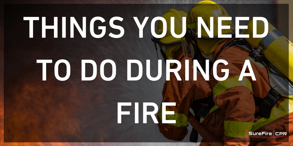 Things You Need To Do During A Fire Surefire Cpr