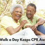 A Walk a Day Keeps CPR Away