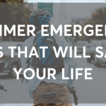 Summer Emergency Tips That Will Save Your Life