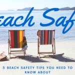 5 Beach Safety Tips You Need to Know About