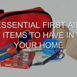 Essential First Aid Items To Have In Your Home