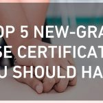 Top 5 New-Grad Nurse Certifications  You Should Have