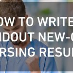 How to Write a Standout New-Grad Nursing Resume