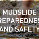 MUDSLIDE PREPAREDNESS AND SAFETY