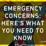 Emergency Concerns: Here's what you need to know