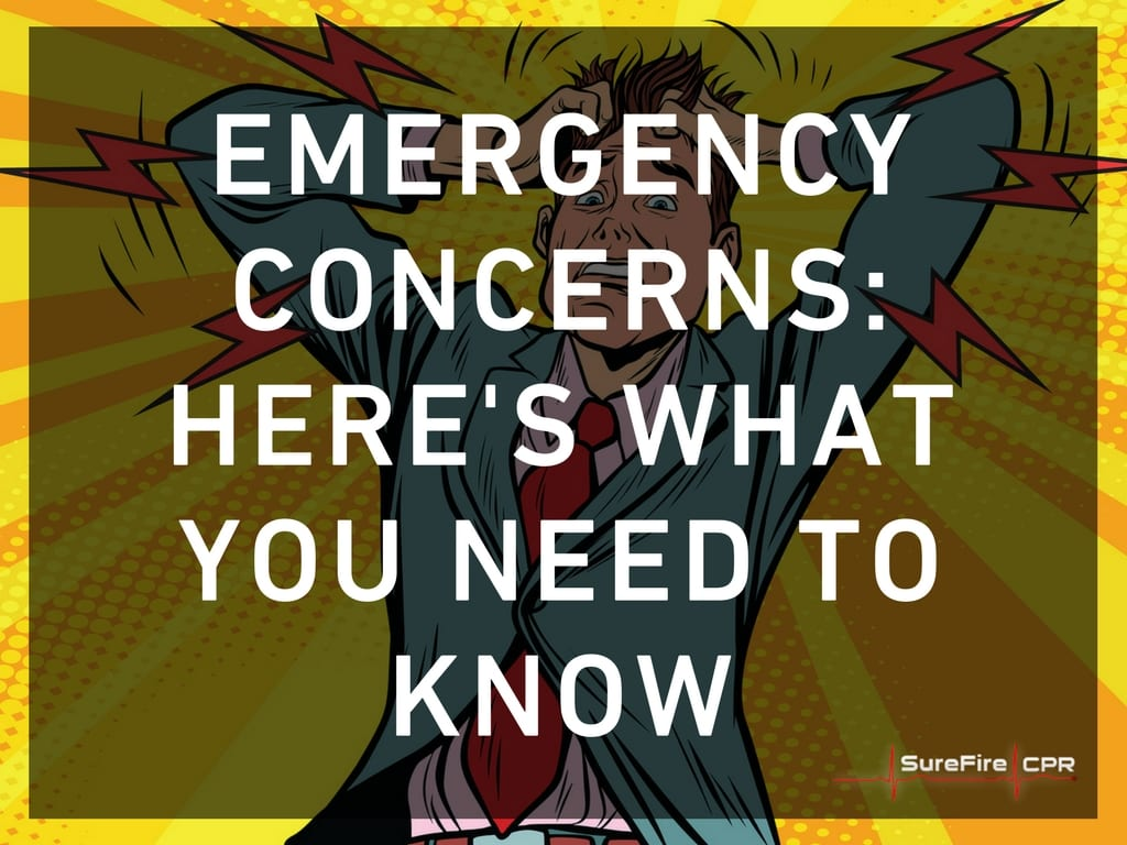 Emergency concerns heres what you need to know surefire cpr emergency concerns heres what you need to know xflitez Images