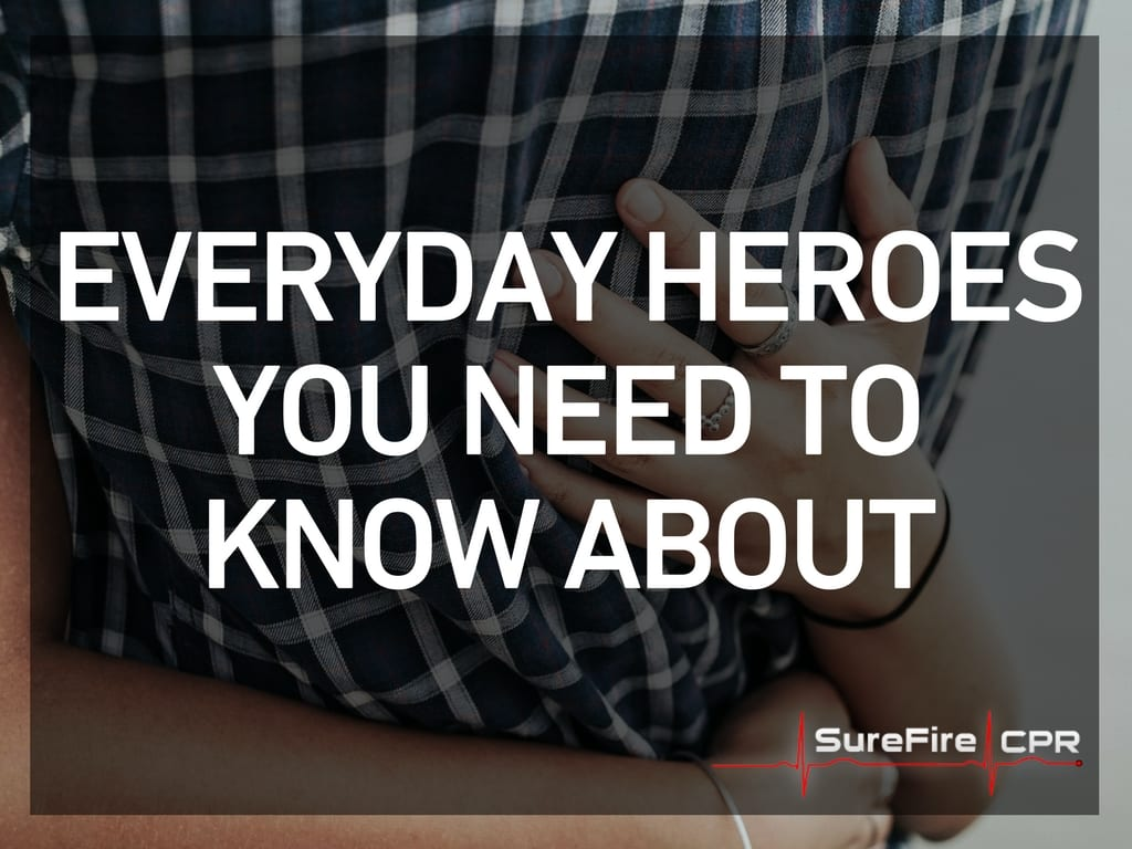 Everyday Heroes You Need To Know About Surefire Cpr
