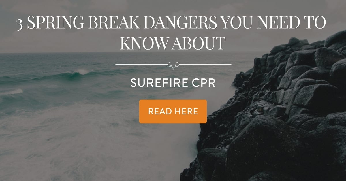 3 Spring Break Dangers You Need To Know About Surefire Cpr