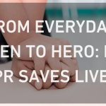 From Everyday Citizen to Hero: How CPR Saves Lives