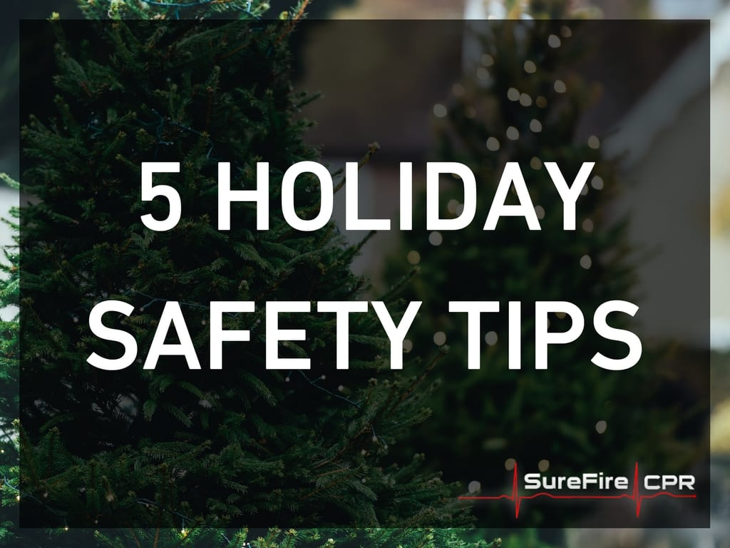 5 holiday safety tips surefire cpr 5 holiday safety tips xflitez Gallery