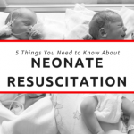 5 Things You Need to Know About a Neonate Resuscitation Program