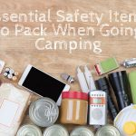 Essential Safety Items to Pack When Going Camping