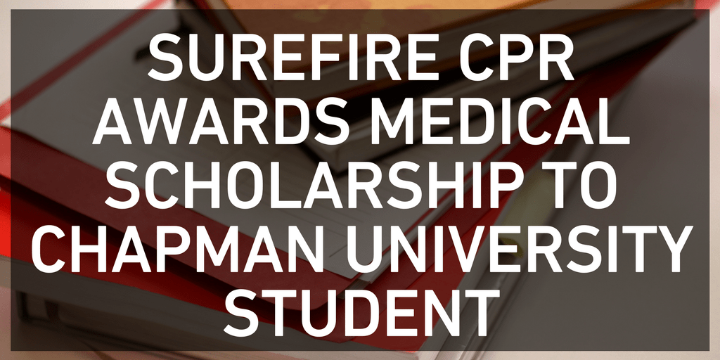 Surefire Cpr Awards Medical Scholarship To Chapman University