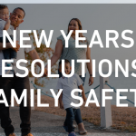 New Year's Resolutions: Family Safety