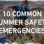 10 Common Summer Safety Emergencies