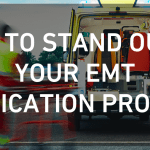 How to Stand Out in Your EMT Application Process