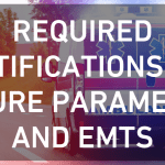 Required Certifications for Future Paramedics and EMTs