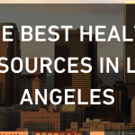 The Best Health Resources In Los Angeles