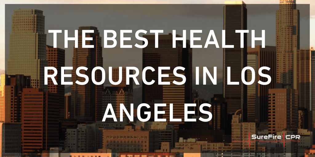 The Best Health Resources In Los Angeles Surefire Cpr