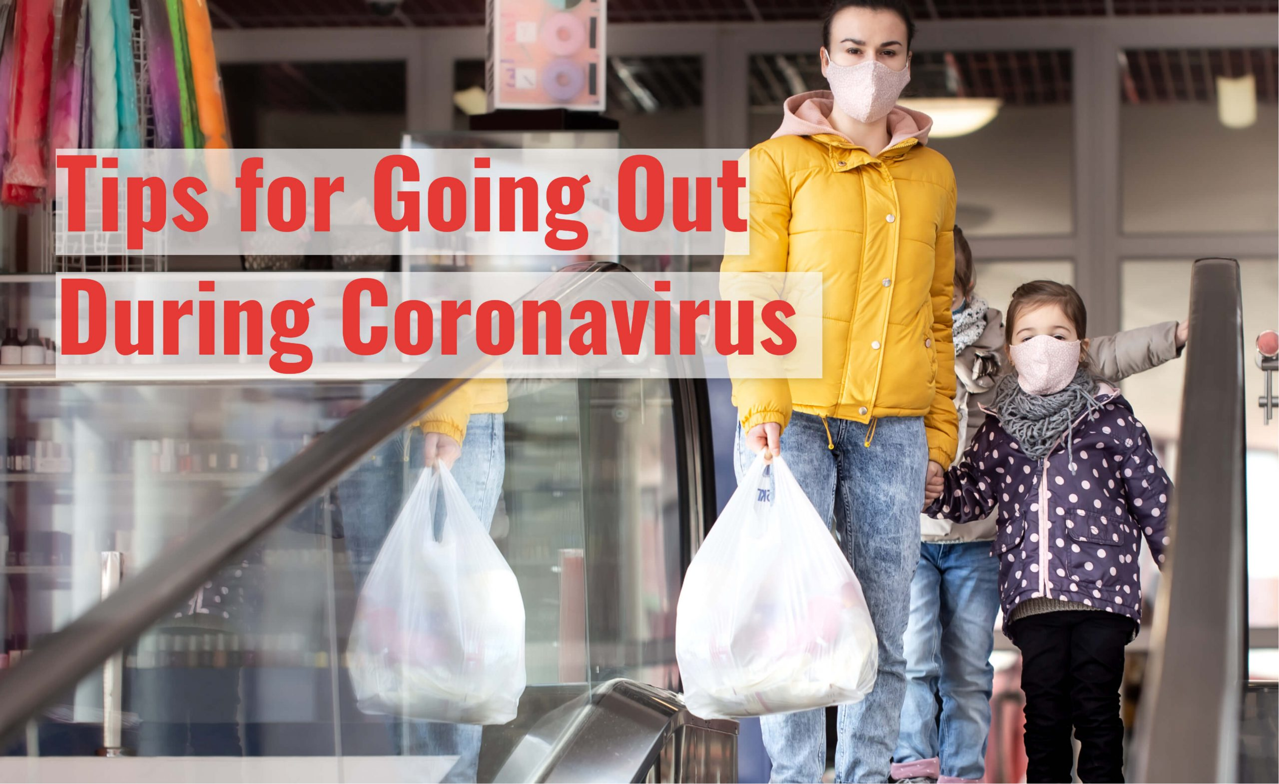 Tips for going out during coronavirus