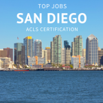 Top Jobs in San Diego that Require ACLS Certification