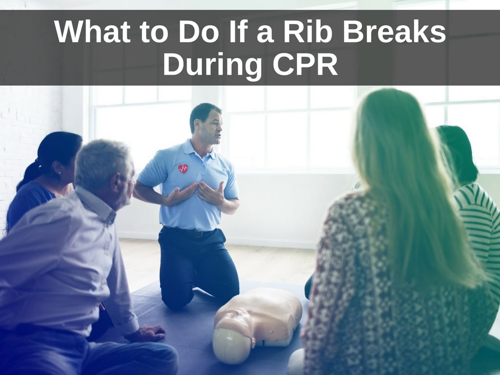 What To Do If A Rib Breaks During Cpr Surefire Cpr